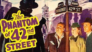 The Phantom of 42nd Street (1945) Mystery Full Length Film