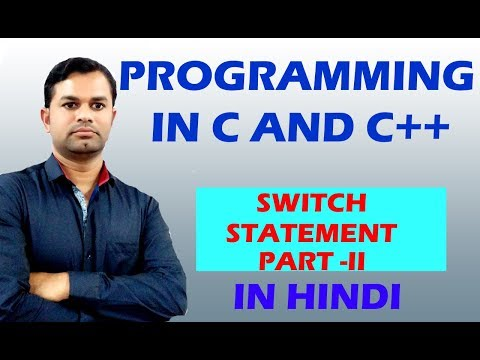 LEARN PROGRAMMING EASILY (SWITCH CASE IN HINDI PART   II IN C AND C++)