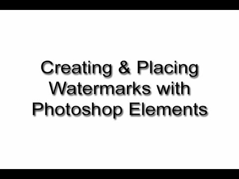 Making & Placing Watermarks in Photoshop Elements