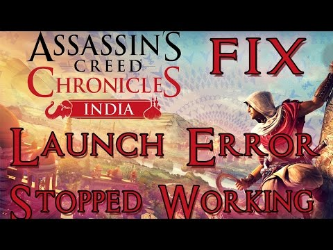 How to fix Assassins Creed Chronicles India Launch Error - SOLUTION