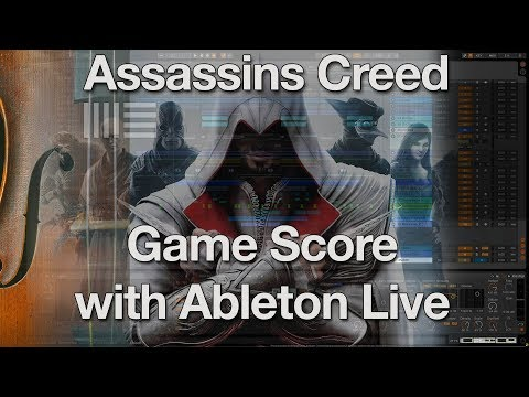 Soundtrack & Scoring Game Music with Ableton Live - Assassins Creed
