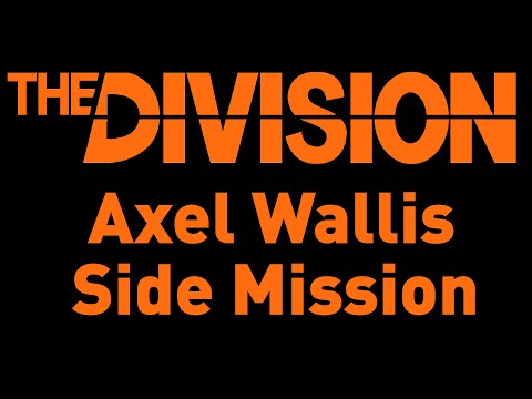 The Division: Bounty Axel Wallis Side Mission  | Walkthrough
