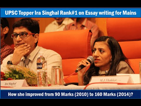 Ira Singhal (IAS Rank-1) Essay improvement: From 90 marks(2010)to 160 marks(2014)