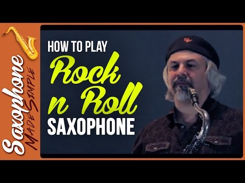 How to Play Rock N Roll Saxophone - Saxophone Lesson on Rock Music