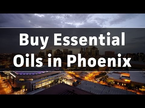 Where To Buy Pure Essential Oils in Phoenix