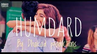 Humdard   Romantic song   whatsaap status   Dhakad Productions   Love song