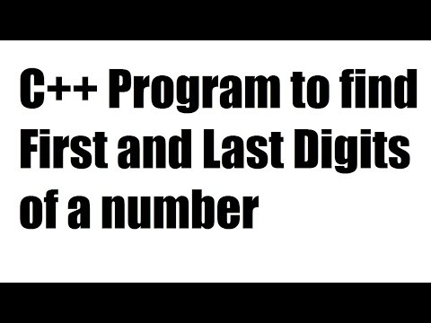 C++ Program to find First and Last Digits of a number