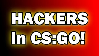 Hacker in CSGO | OH MY GOD!