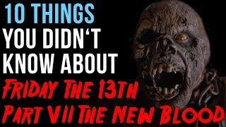 10 Things You Didn't Know About Friday The 13th Part VII - The New Blood