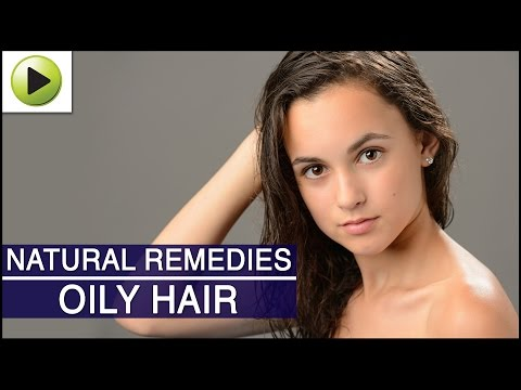 Hair Care - Oily Hair - Natural Ayurvedic Home Remedies