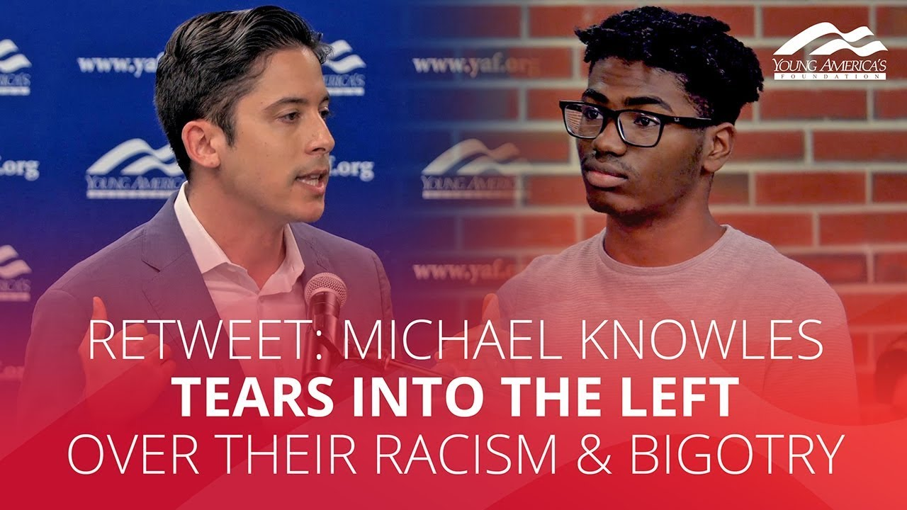 RETWEET: Michael Knowles TEARS INTO the Left over their racism & bigotry