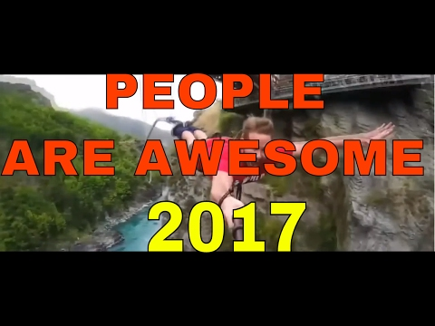 PEOPLE ARE AWESOME - BEST OF THE WEEK 2017
