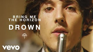 Bring Me The Horizon - Drown (Official Video)