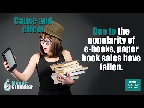 GRAMMAR: How to talk about cause and effect