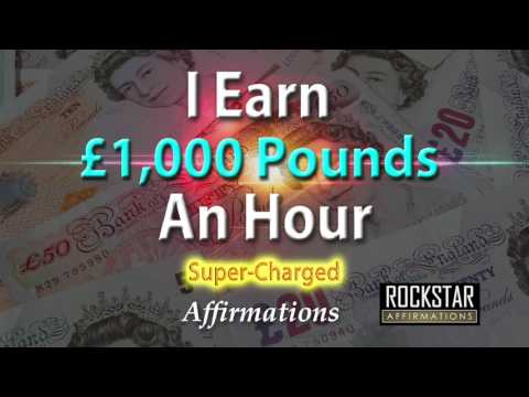 I Make £1,000 Pounds an Hour - I Get Paid £1,000 Pounds an Hour - Super-Charged Affirmations