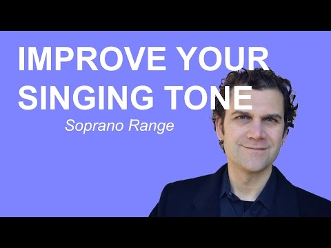 Singing Warm Up - How to Improve Your Tone - Soprano Range