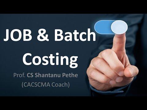 Job & Batch Costing an Introduction  for CA IPCC  CS Executive  CMA Inter  Bcom  Mcom  BBA