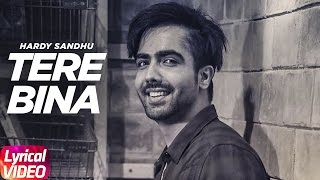 Tere Bina (Lyrical Song)   Harrdy Sandhu   Latest Punjabi Lyrical Songs   Speed Records
