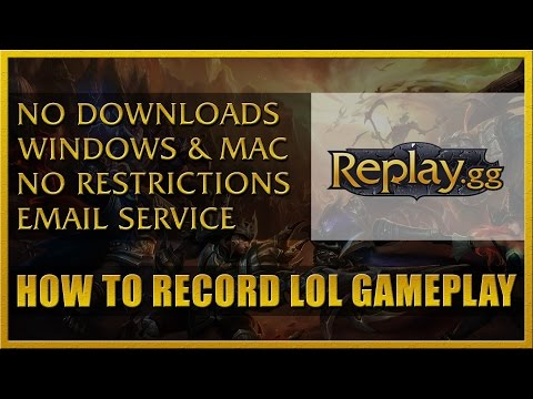 Replay.GG - How to record LoL gameplay on PC and Mac [Tutorial]