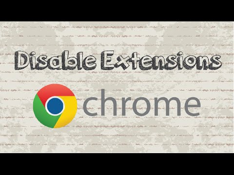How to disable extensions in Google Chrome