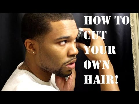 Tutorial: Learn How To Cut Your Own Hair! (Part 1)