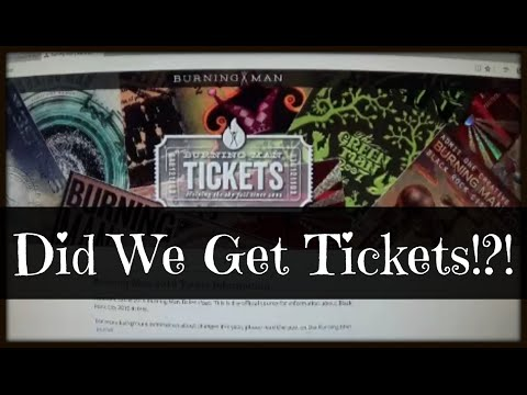 Burning Man Ticket Process | Did We Get Them