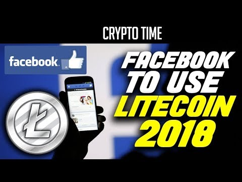 Facebook using Litecoin as payment in 2018!! ( LTC will BOOM )