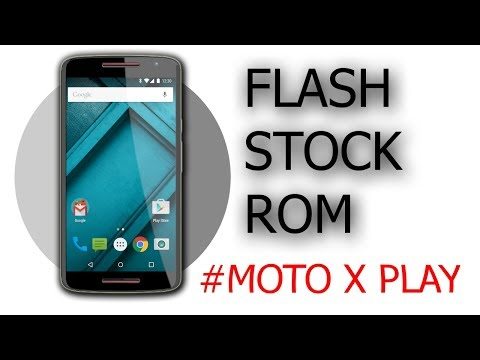 How to flash stock/official rom in moto x play (unbrick - 100% working 2018)