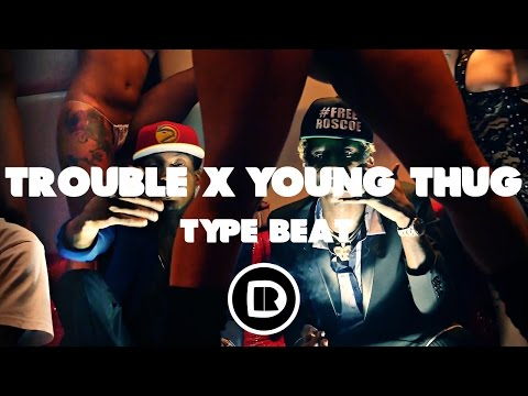 Trouble x Young Thug Type Beat 2016 |