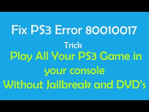 How to fix PS3 Error 80010017 - Install PS3 Games Without Jailbreak and Multiman