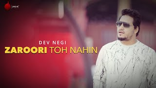 Zaroori Toh Nahin Official Video - Dev Negi | Indie Music Label