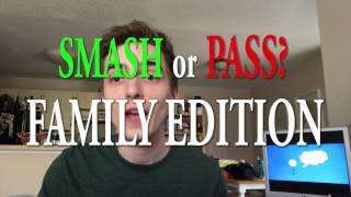 Smash or Pass: Family Edition