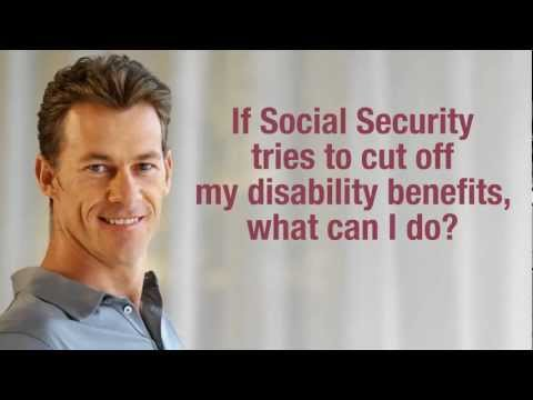 If Social Security tries to cut off my disability Social Security benefits, what can I do?