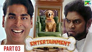 Entertainment | Akshay Kumar, Tamannaah Bhatia | Hindi Movie Part 3