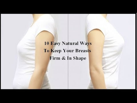 10 Easy Natural Ways To Keep Your Breasts Firm And  In Shape