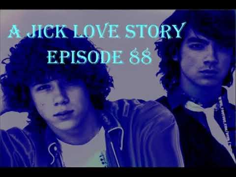 A Jick Love Story Episode 88