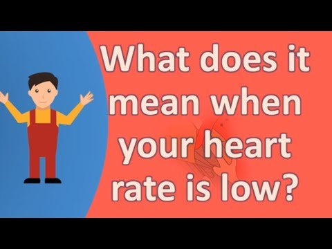 What does it mean when your heart rate is low ?  | long live Health FAQS
