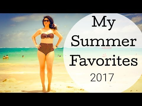 Summer Favorites   Summertime Essentials  Makeup, Hair, & Fashion