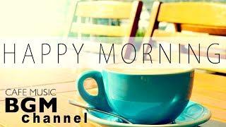 【Happy Morning Jazz Mix】Jazz & Bossa Nova Music - Relaxing Cafe Music For Study + Work