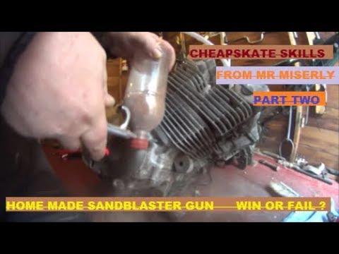 CHEAPSKATE SKILLS can we make a sandblaster gun ?
