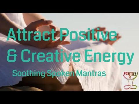 Mantras to Attract Positive & Creative Energy Positive Energizing Boost Soothing Meditation Music