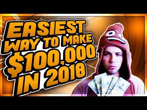 The Easiest Way To Make $100,000 Online In 2018 As A Broke Kid
