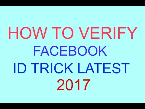 How To Verify Facebook Id Trick 2017    | Latest trick |