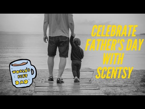 Scentsy Fathers Day Gifts 2018