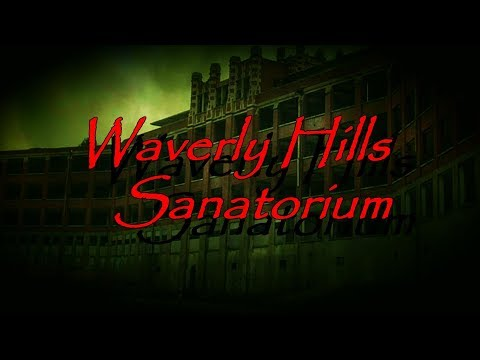 Waverly Hills Sanatorium *Grim & Ghoulish*