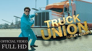 Surjit Khan - Truck Union | Official Music Video | Headliner Records