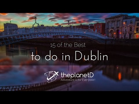 15 of The Best Things to do in Dublin | The Planet D