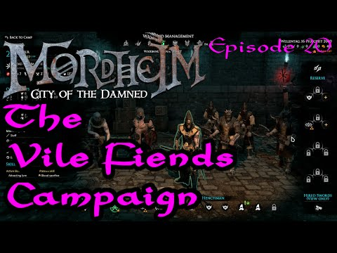 Vile Fiends Episode 20 - A Mordheim Campaign and Walkthrough - Let's Play Style