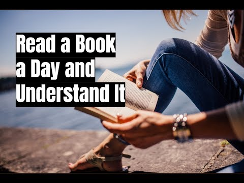 How to Read a Book a Day and Understand It