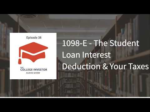 Understanding The 1098-E And  Student Loan Interest Deduction